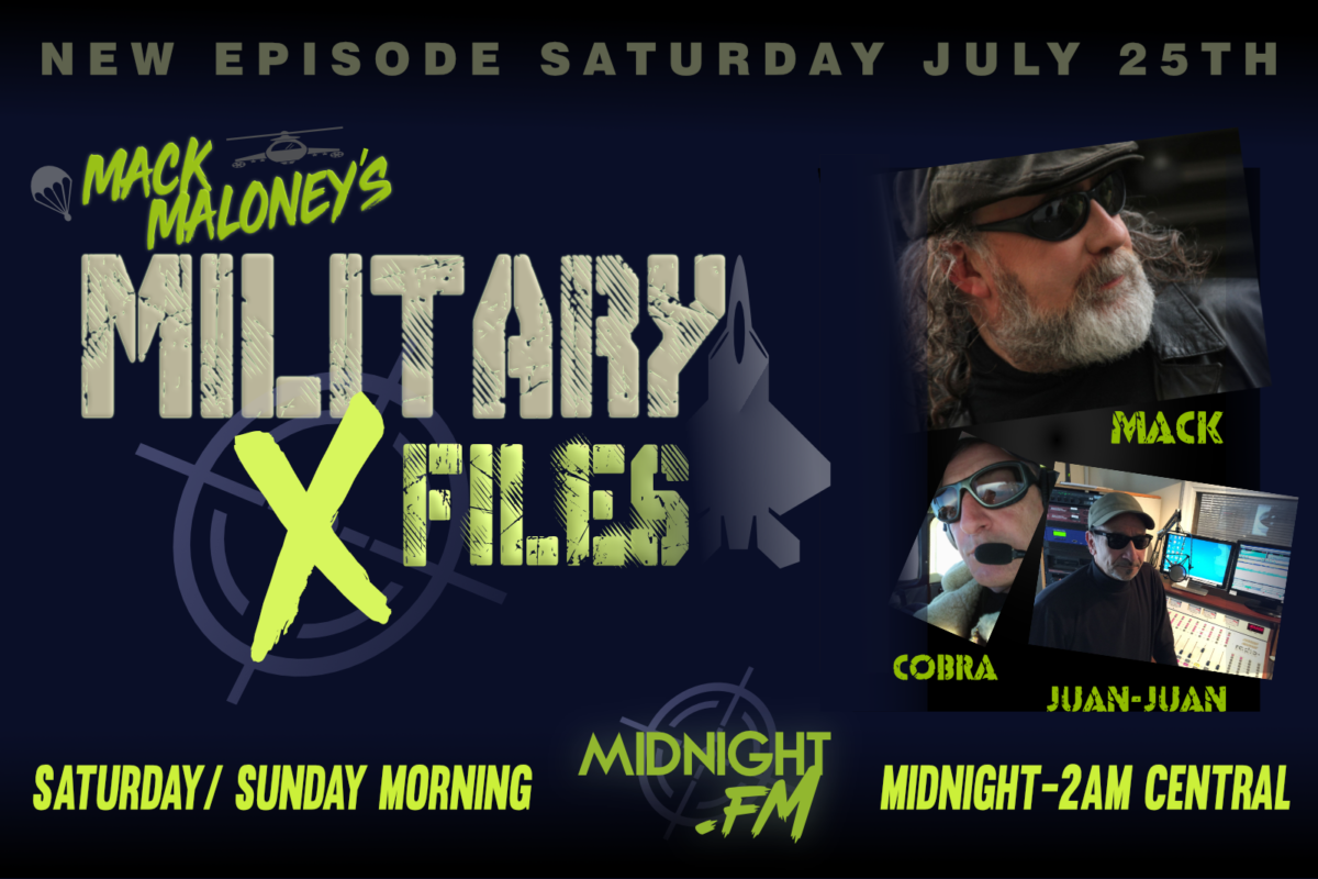 Military X-Files Saturday July 25th at Midnight Central