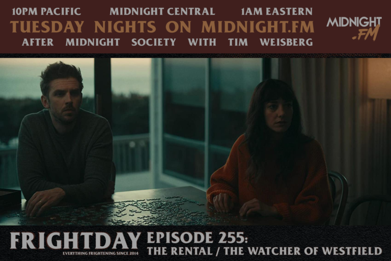 FRIGHTDAY episode 255: The Rental/The Watcher of Westfield airs after Midnight Society at 1 AM Eastern/Midnight Central/10 PM Pacific on Tuesdays here on Midnight.FM