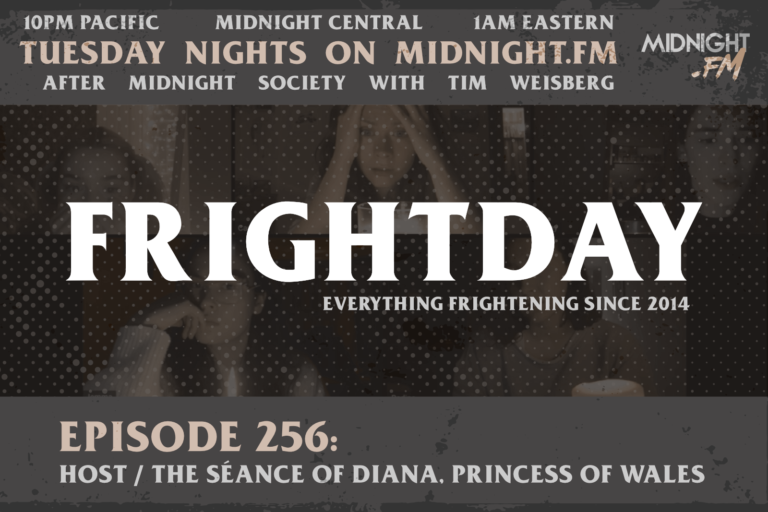 Fright Day Episode 256 - Host/The Seance of Diana Princess of Wales