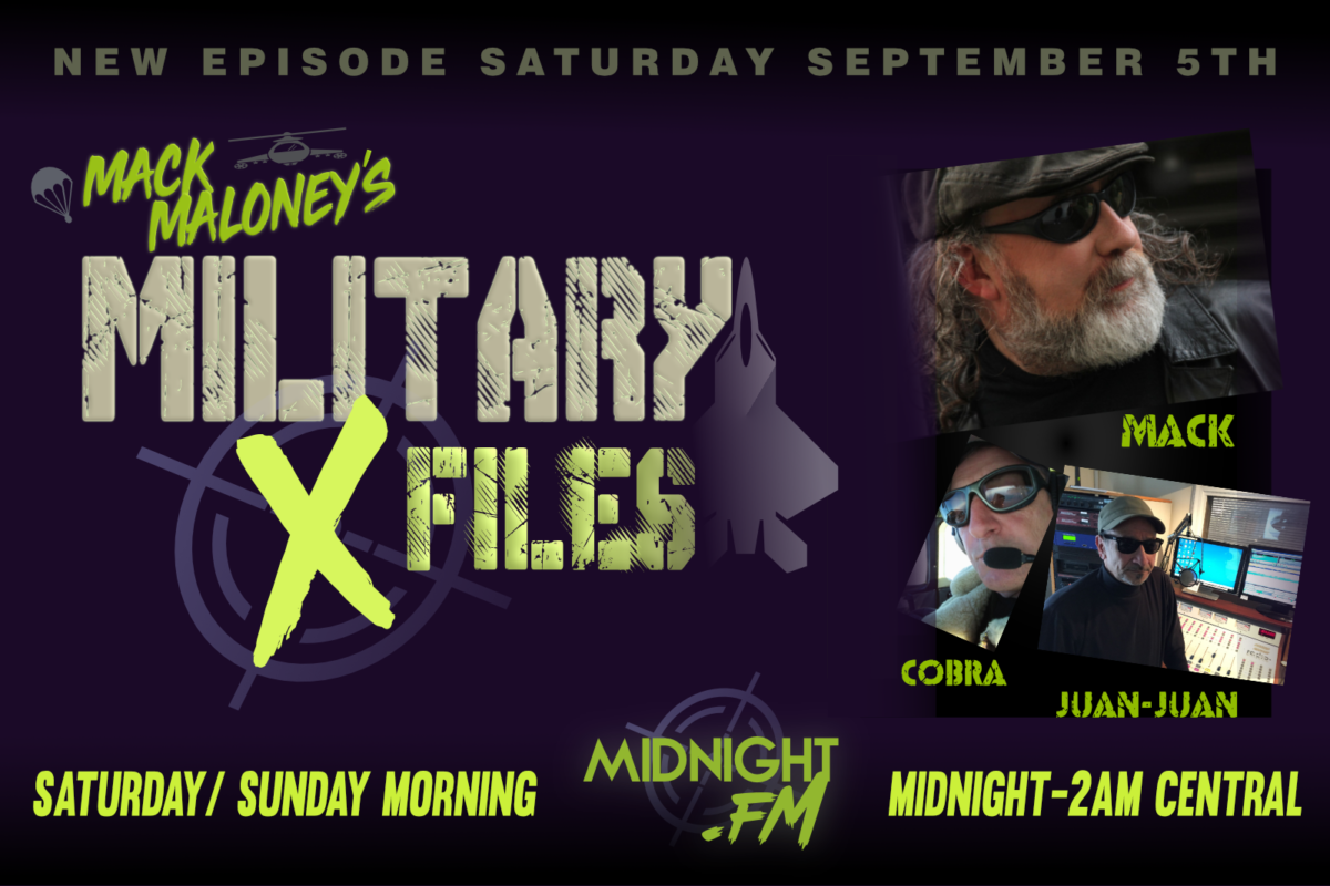 Military X-Files airs Saturday Nights/Sunday Mornings at 10 PM Pacific, 1 AM Eastern on MidnightFM